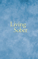 Living Sober - Soft Cover - Free Shipping