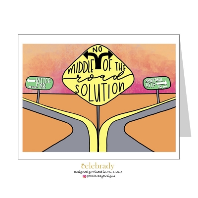 No Middle of the Road Solution Greeting Card
