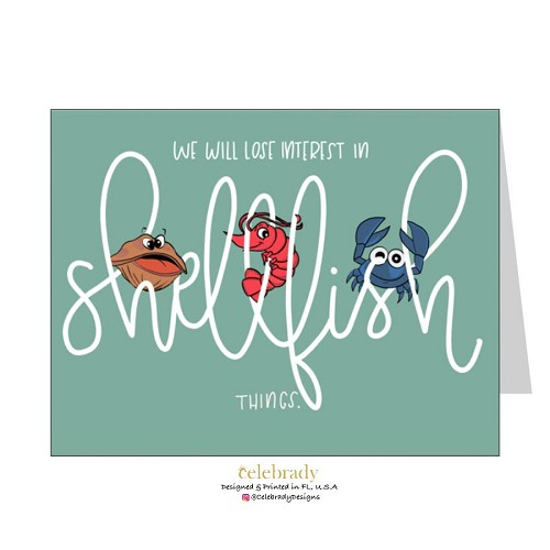 We Will Lose Interest in Shellfish Things Greeting Card